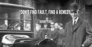 quote-Henry-Ford-dont-find-fault-find-a-remedy-487