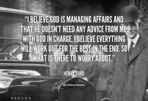 quote-Henry-Ford-i-believe-god-is-managing-affairs-and-89347